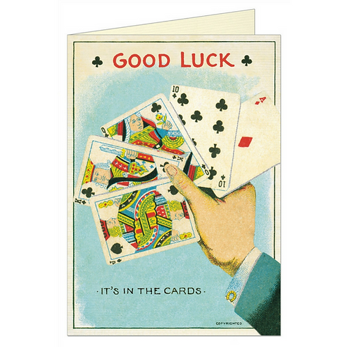 Good Luck It's in the Cards Greeting Card