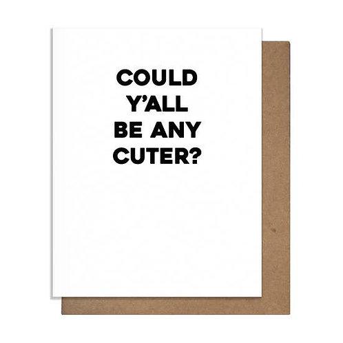 Could Ya'll Be Any Cuter Greeting Card