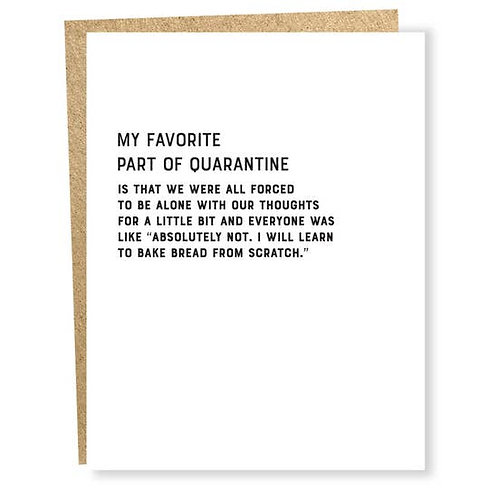 Favorite Part of Quarantine Greeting Card