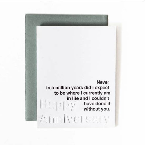 I Couldn't Have Done It Without You Anniversary Greeting Card