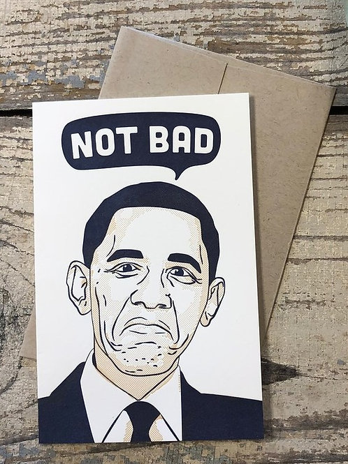 Not Bad Obama Greeting Card