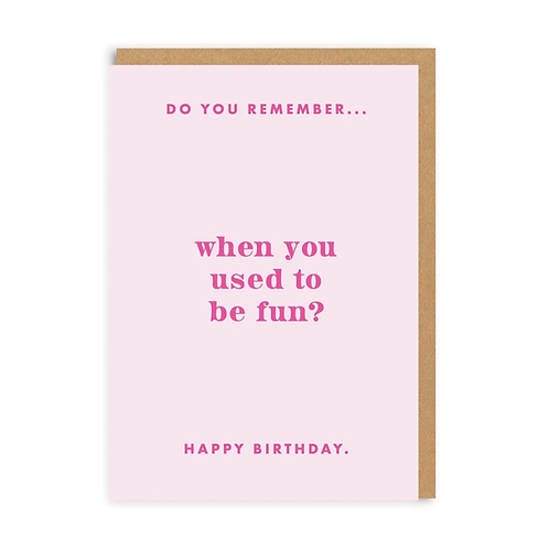 Do You Remember When You Used To Be Fun Greeting Card