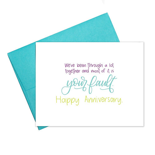Mostly Your Fault Anniversary Greeting Card