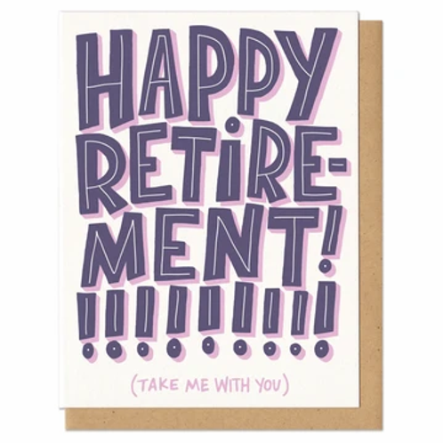 Happy Retirement Take Me With You Greeting Card