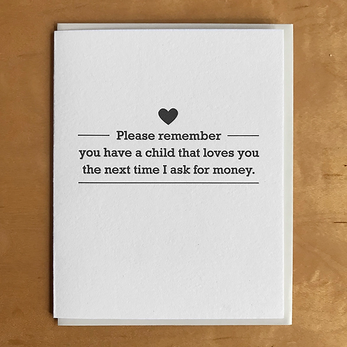 Please Remember You Have a Child That Loves You Greeting Card