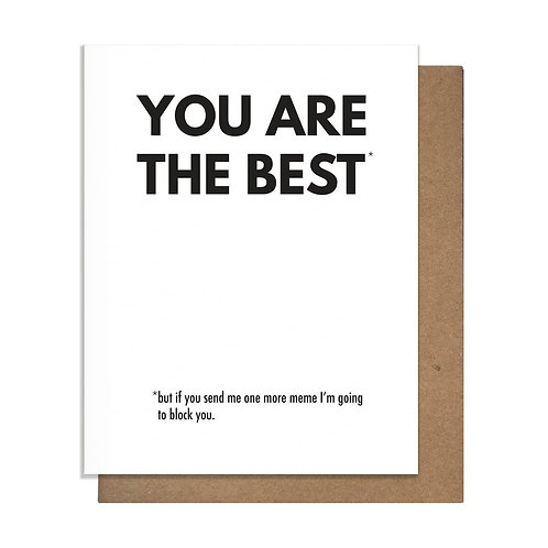 You Are the Best One More Meme Greeting Card