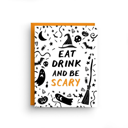 Eat Drink and Be Scary Greeting Card