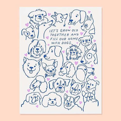 Let's Grow Old and Fill Our Home with Dogs Greeting Card