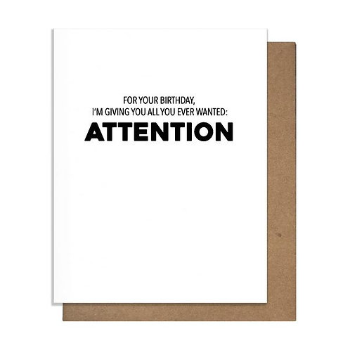 I Got You What You Attention Greeting Card