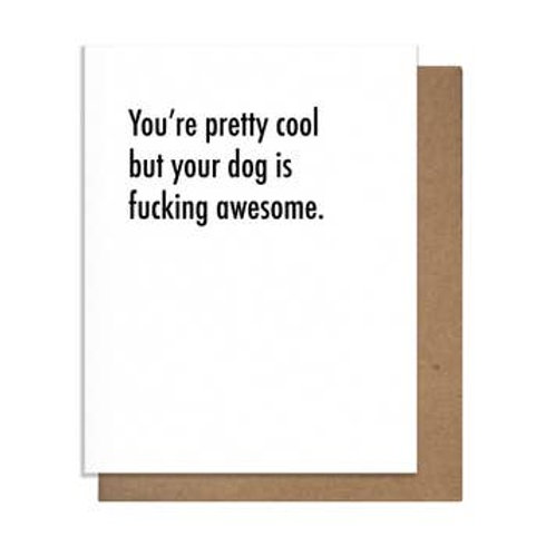 Dog Is Fucking Awesome Greeting Card