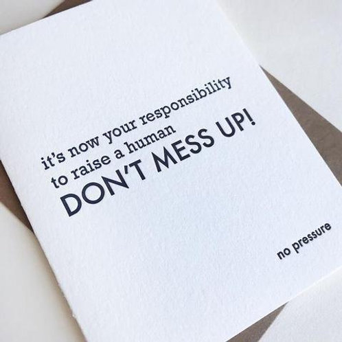 Now Your Responsibility To Raise A Human Greeting Card