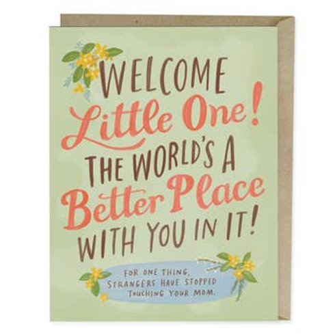 Welcome Little One! Better Place With You Greeting Card