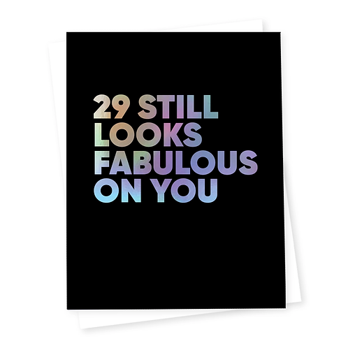 29 Still Looks Fabulous On You Greeting Card