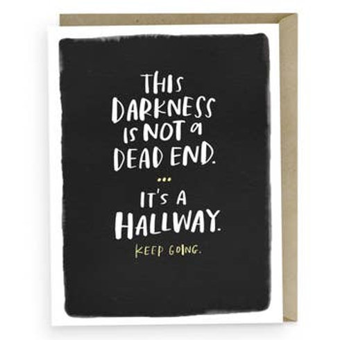 This Darkness is Not A Dead End. It's A Hallway Greeting Card