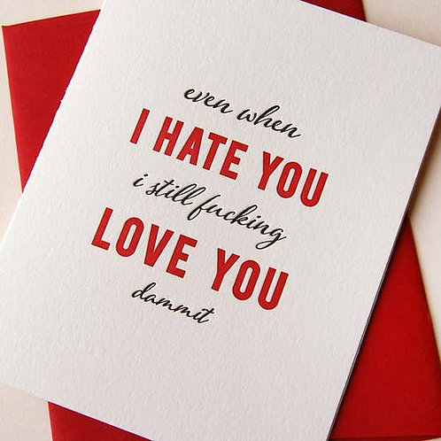 Even When I Hate You, Love You Greeting Card