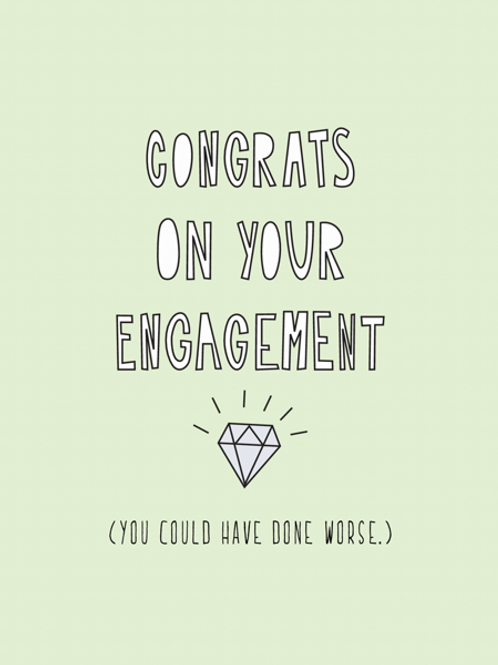 Congrats on Your Engagement, Done Worse Greeting Card