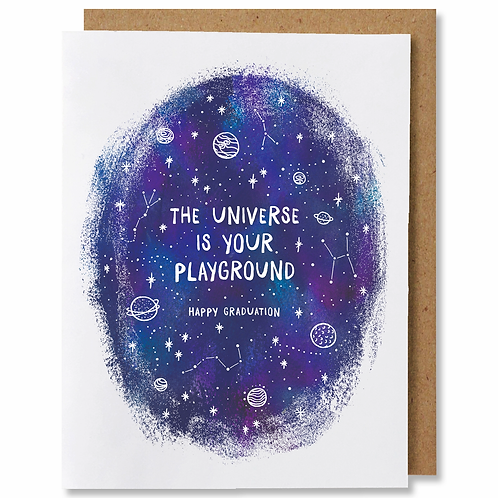 The Universe Is Your Playground Greeting Card