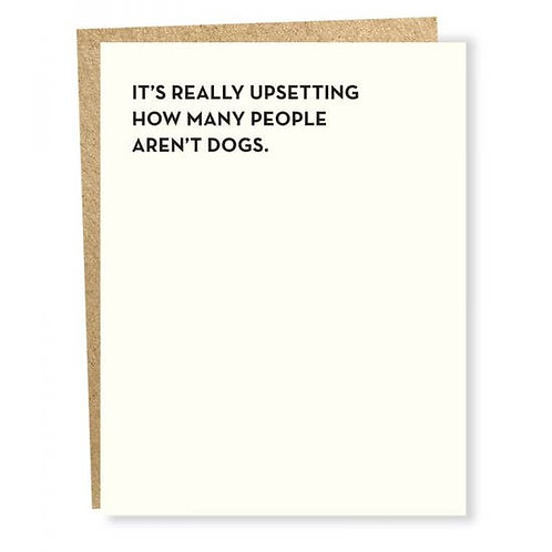 It's Really Upsetting Not Dogs Greeting Card