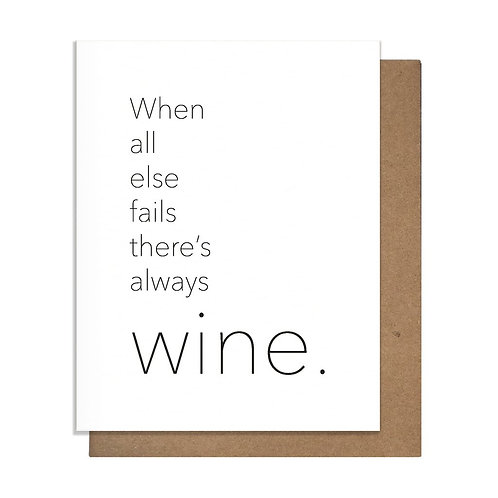 When All Else Fails There's Always Wine Greeting Card