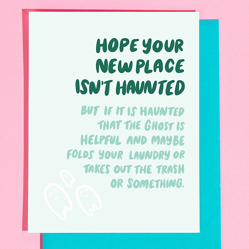 Hope Your New Place Isn't Haunted Greeting Card