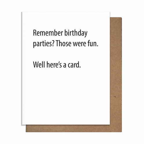 Remember Birthday Parties? Greeting Card
