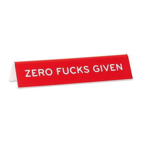 Zero Fucks Given Desk Sign