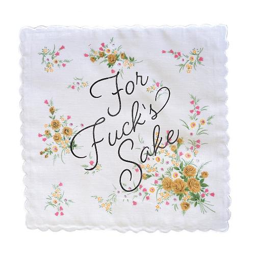 For Fuck's Sake Handkerchief