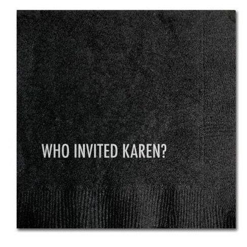 Who Invited Karen? Cocktail Napkins
