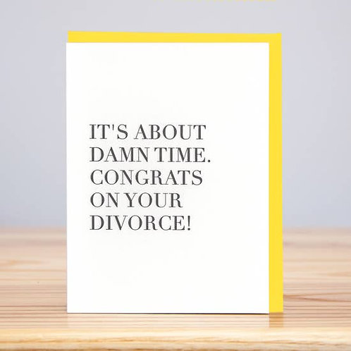 Its About Damn Time Divorce Greeting Card