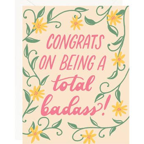 Congrats on Being a Total Badass Greeting Card