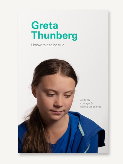 Greta Thunberg I Know This To Be True