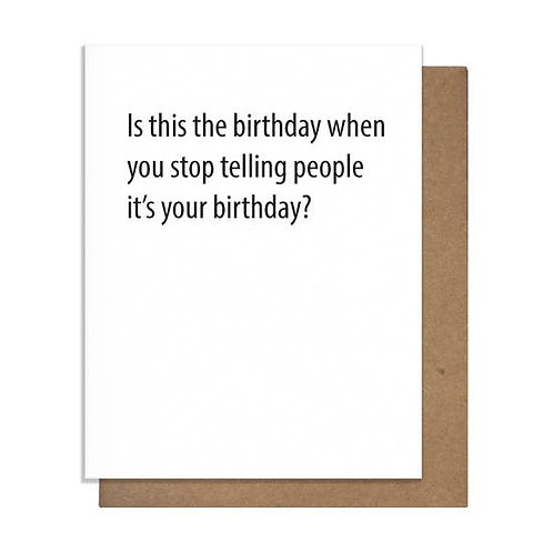Is This The Birthday We Stop Telling People Greeting Card