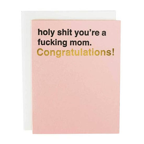 Holy Shit You're A Fucking Mom Greeting Card