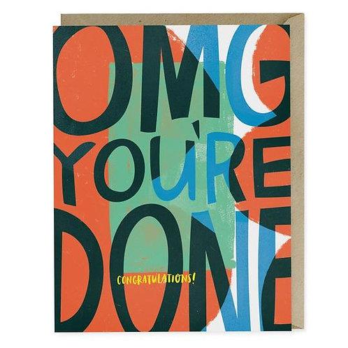 Omg You're Done Greeting Card