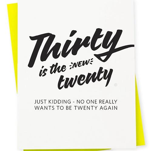 Thirty Is the New Twenty Greeting Card