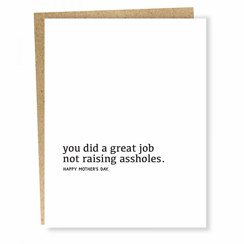 Great Job Not Raising Assholes Mother's Day Greeting Card