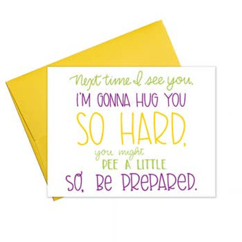 Gonna Hug You So Hard Pee A Little Greeting Card