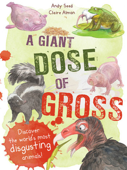 A Giant Dose of Gross