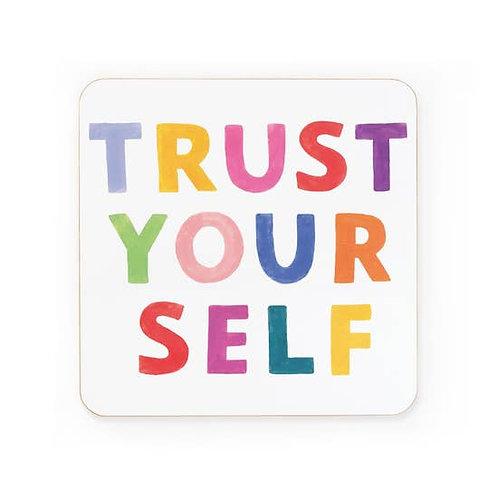 Trust Yourself Coaster