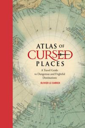 Atlas of Cursed Places Hardcover Book
