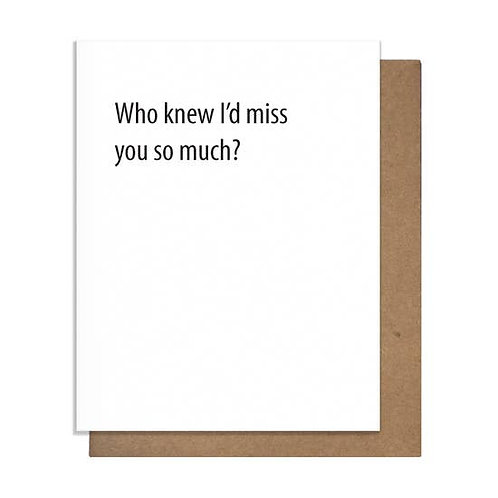 Who Knew Miss You Greeting Card
