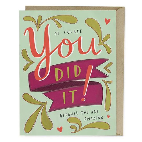 Of Course You Did It! Greeting Card