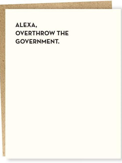 Hey Alexa, Overthrow the Government Greeting Card