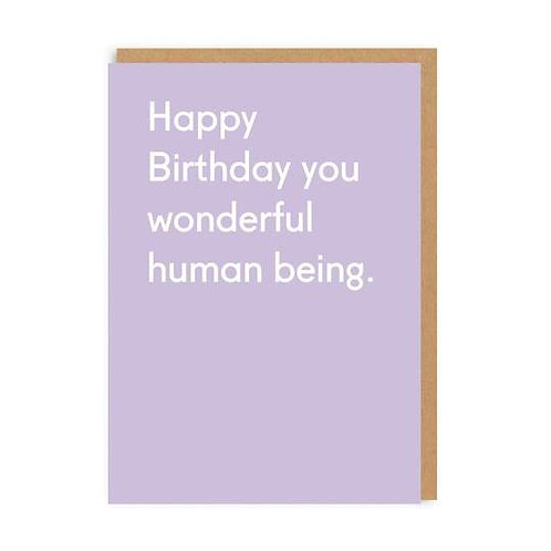 Happy Birthday Wonderful Human Being Greeting Card