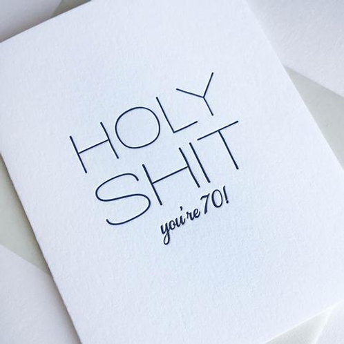 Holy Shit You're 70 Greeting Card
