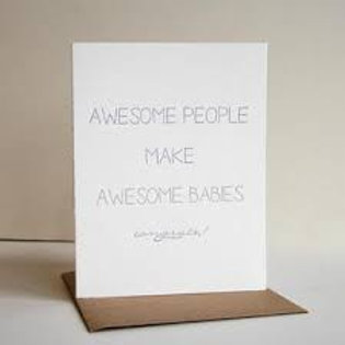 Awesome People Make Awesome Babies Greeting Card
