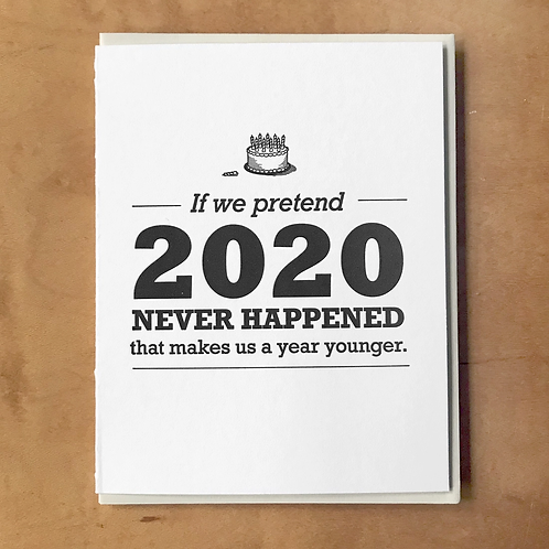 If We Pretend 2020 Didn't Happen Greeting Card