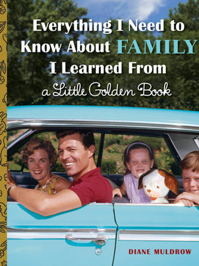 Everything I Need to Know About Family I Learned From A Little Golden Book
