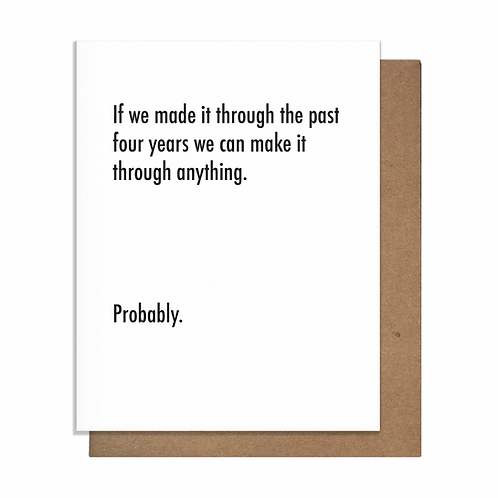 Make It Through Anything Probably Greeting Card