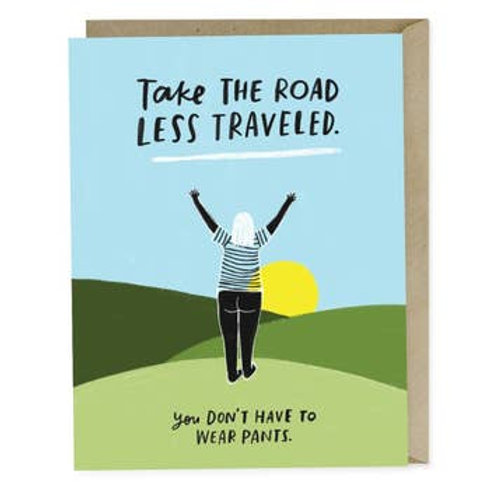 The Road Less Traveled Don't Wear Pants Greeting Card